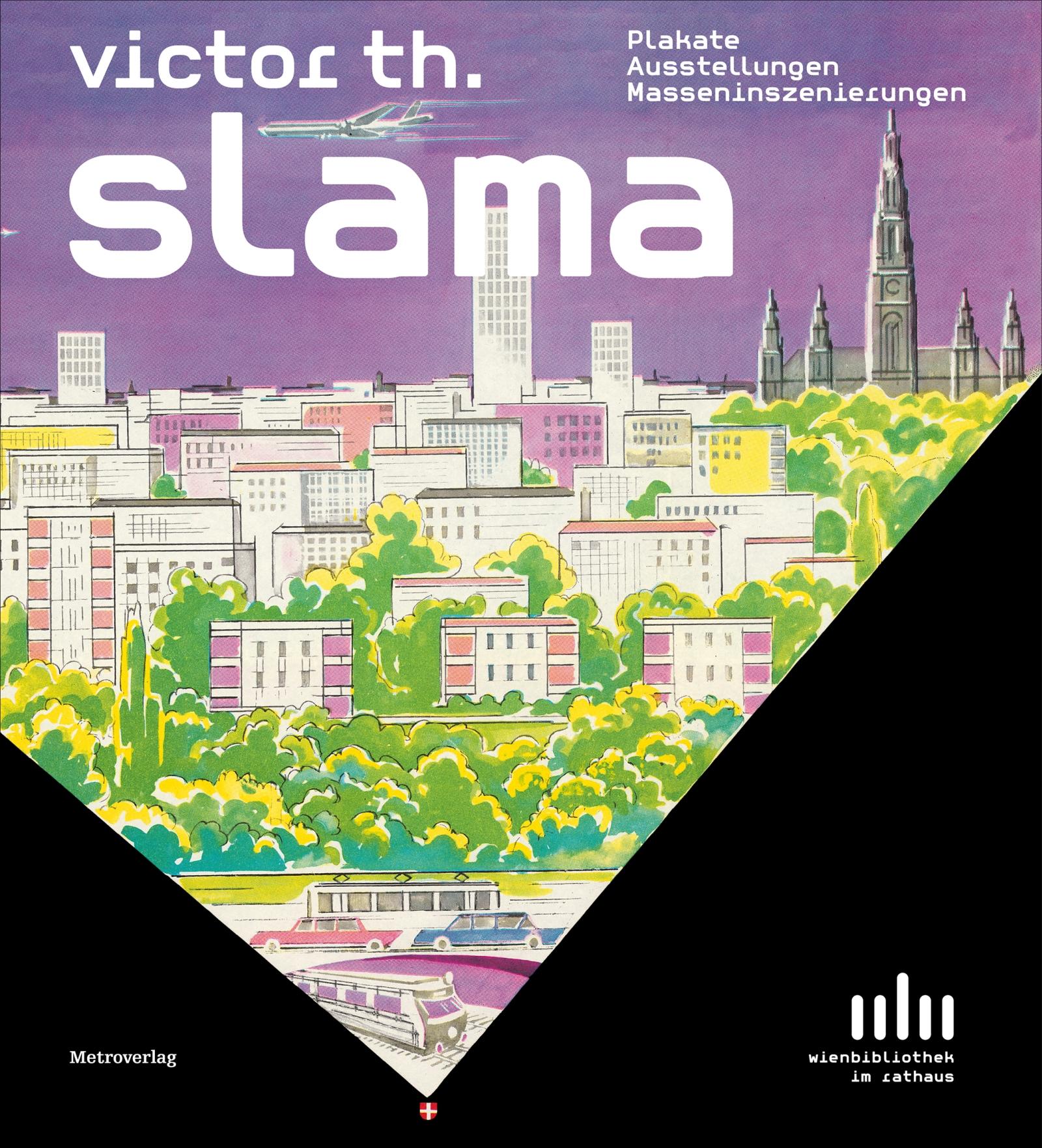 Victor Th. Slama – Plakate, Ausstellungen, Masseninszenierungen